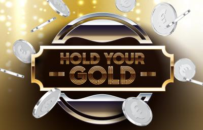 HOLD YOUR GOLD